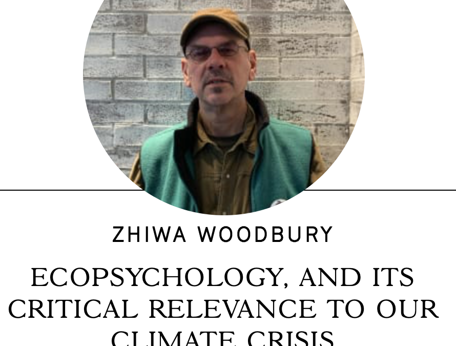 Ecopsychology and its critical relevance to our climate crisis – Zhiwa Woodbury